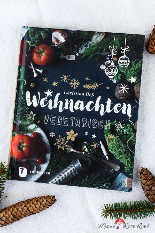 Kochbuch-Vorstellungen: Weihnachten vegetarisch von Christina Hess