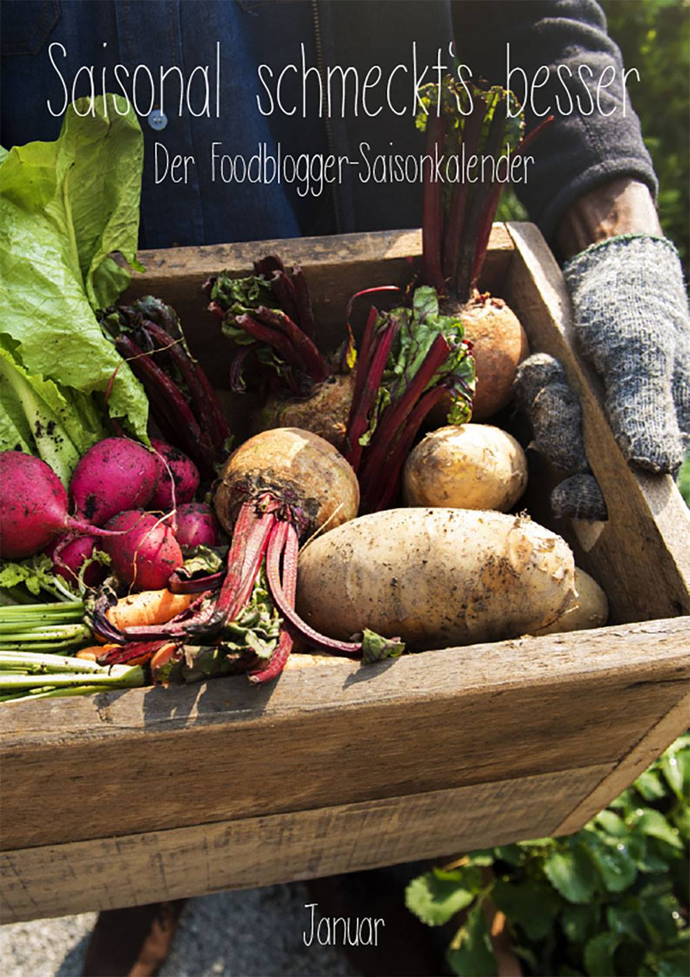 Saisonal schmeckts besser Januar